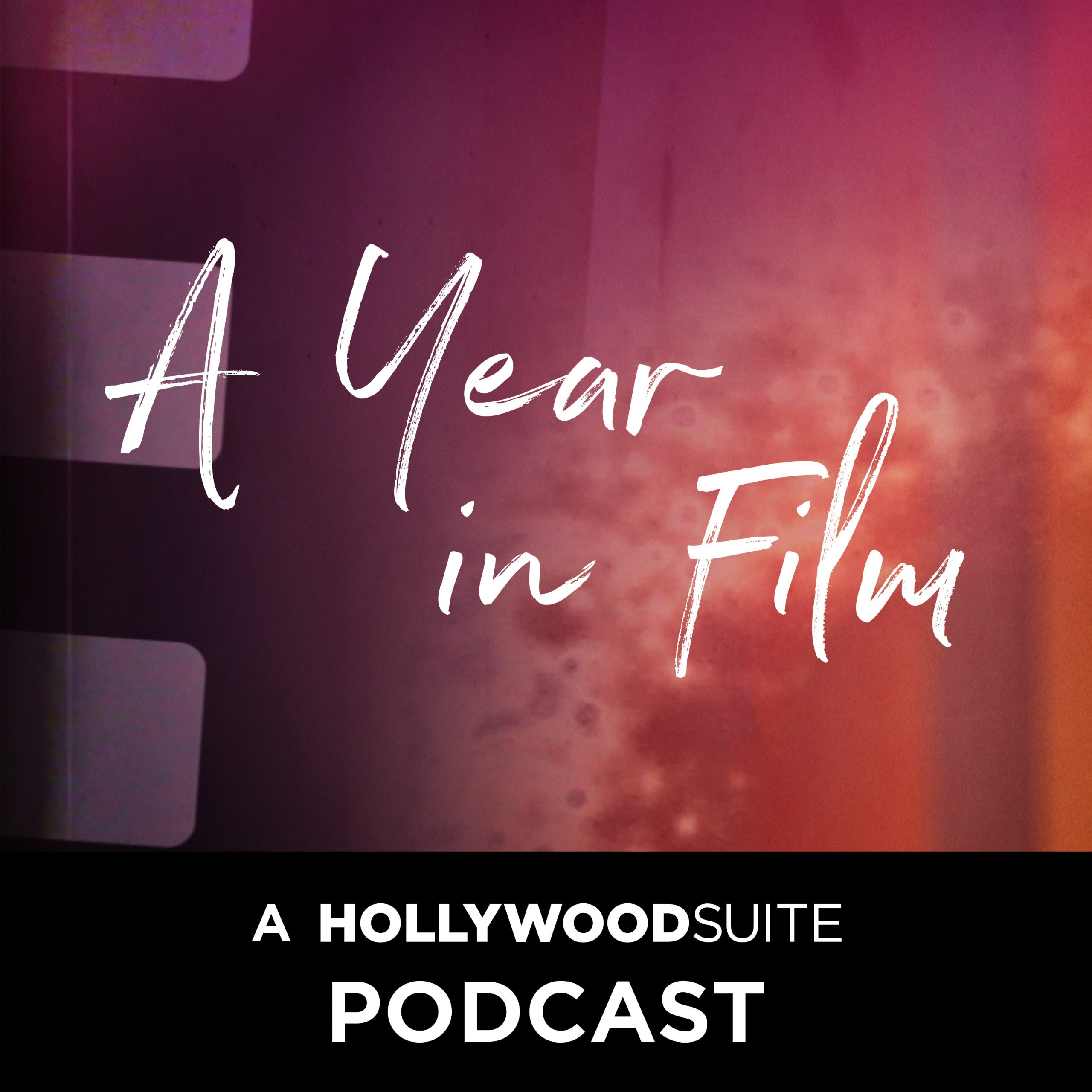 A Year in Film: A Hollywood Suite Podcast