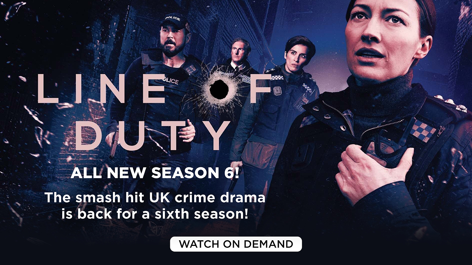 Line of Duty All new season 6! The smash hit UK crime drama is back for a sixth season [Watch On Demand]