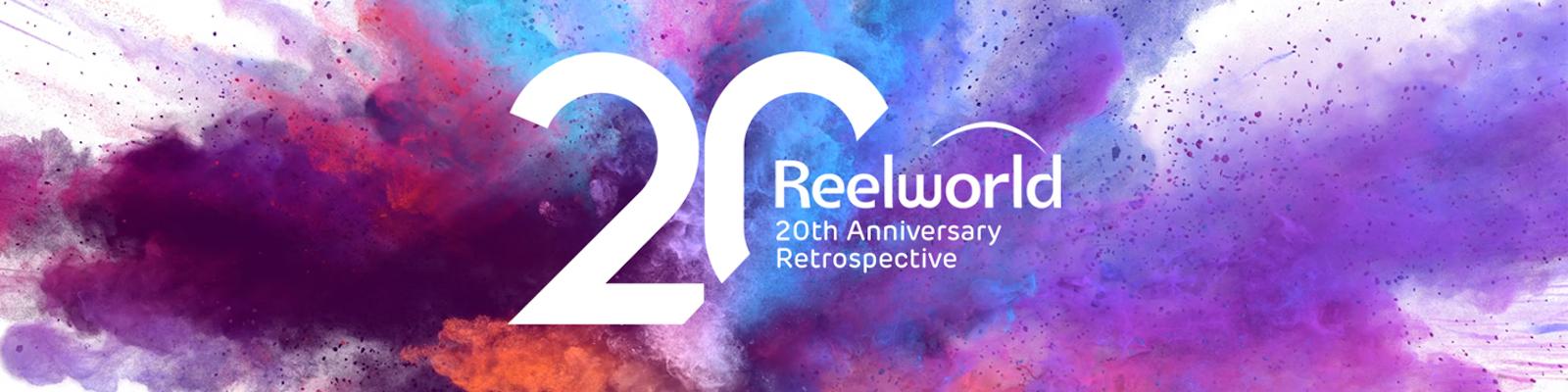 Reelworld 20th Anniversary Retrospective