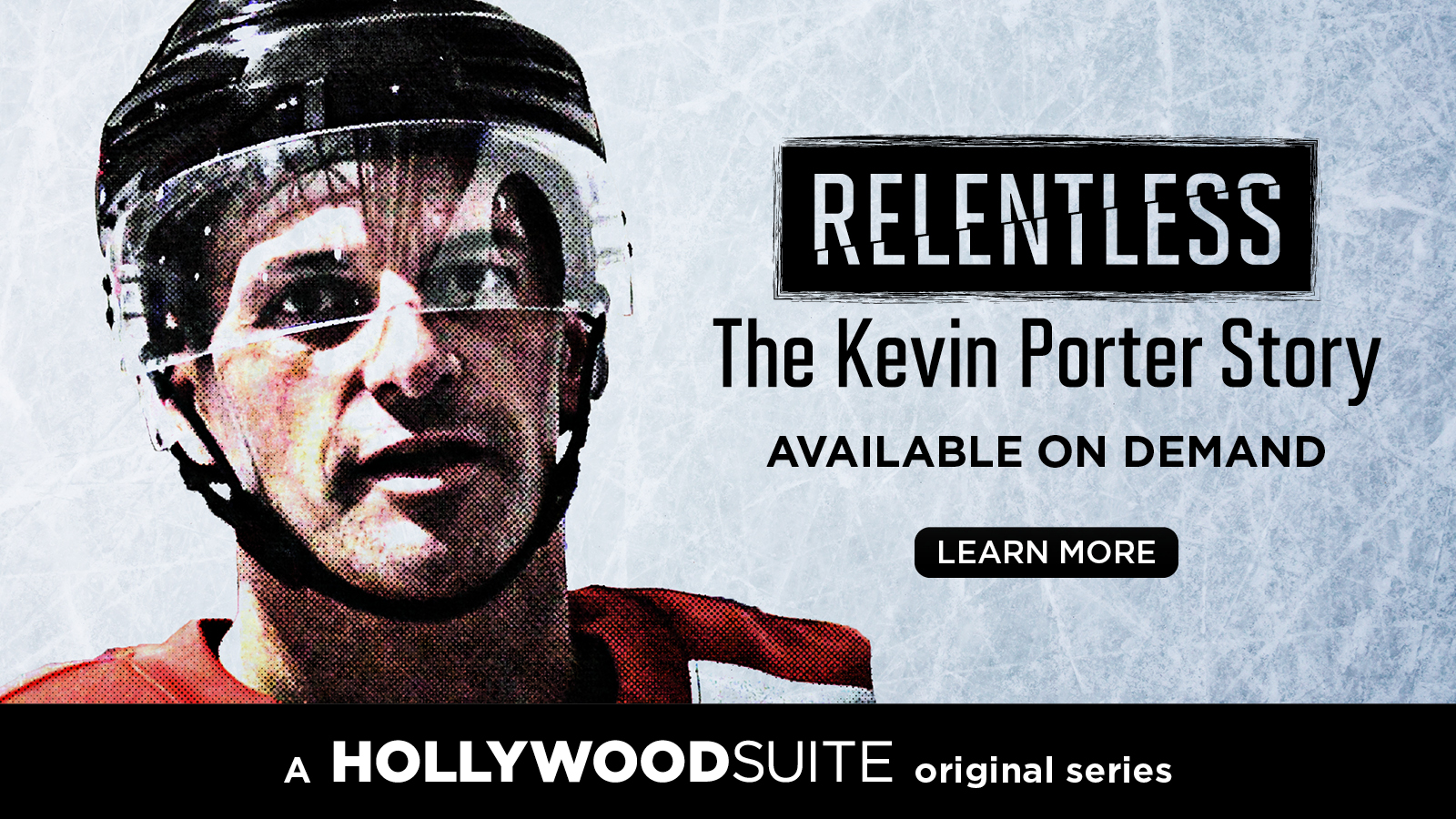 Relentless: The Kevin Porter Story – Available On Demand – LEARN MORE – A Hollywood Suite Original Series