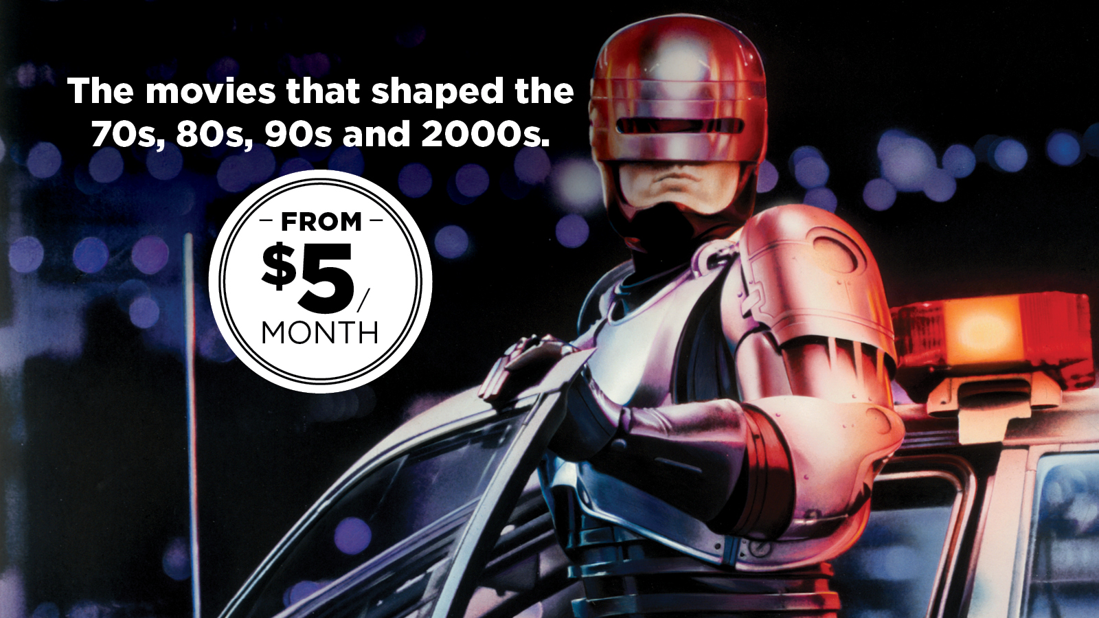 The movies that shaped the 70s, 80s, 90s and 2000s. From $5/month