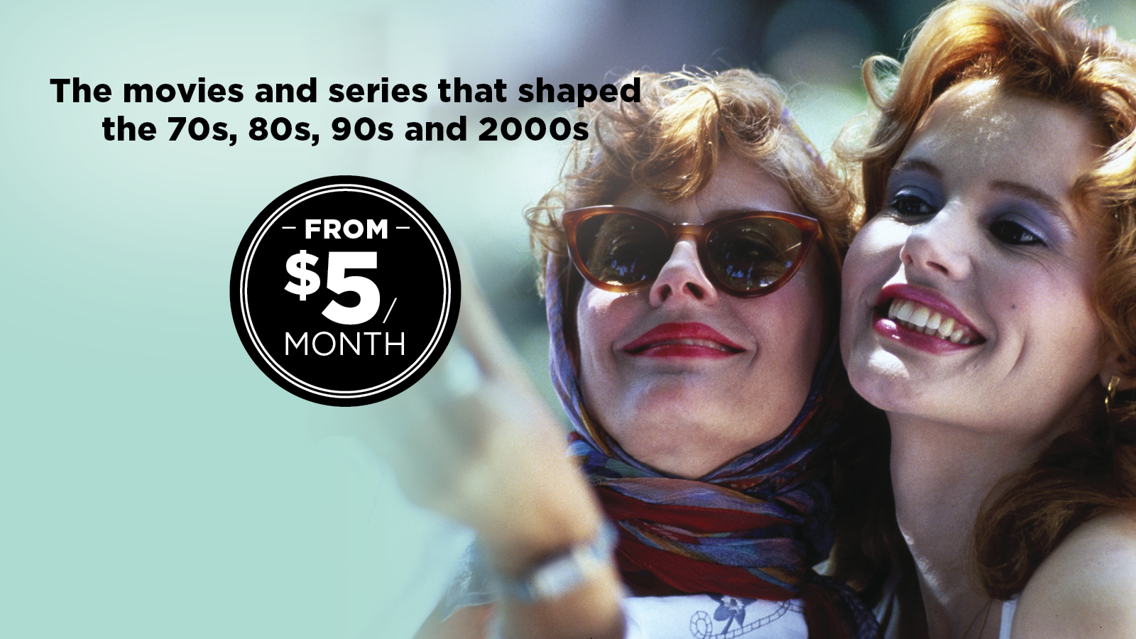 The movies and series that shaped the 70s, 80s, 90s and 2000s. From $5/month