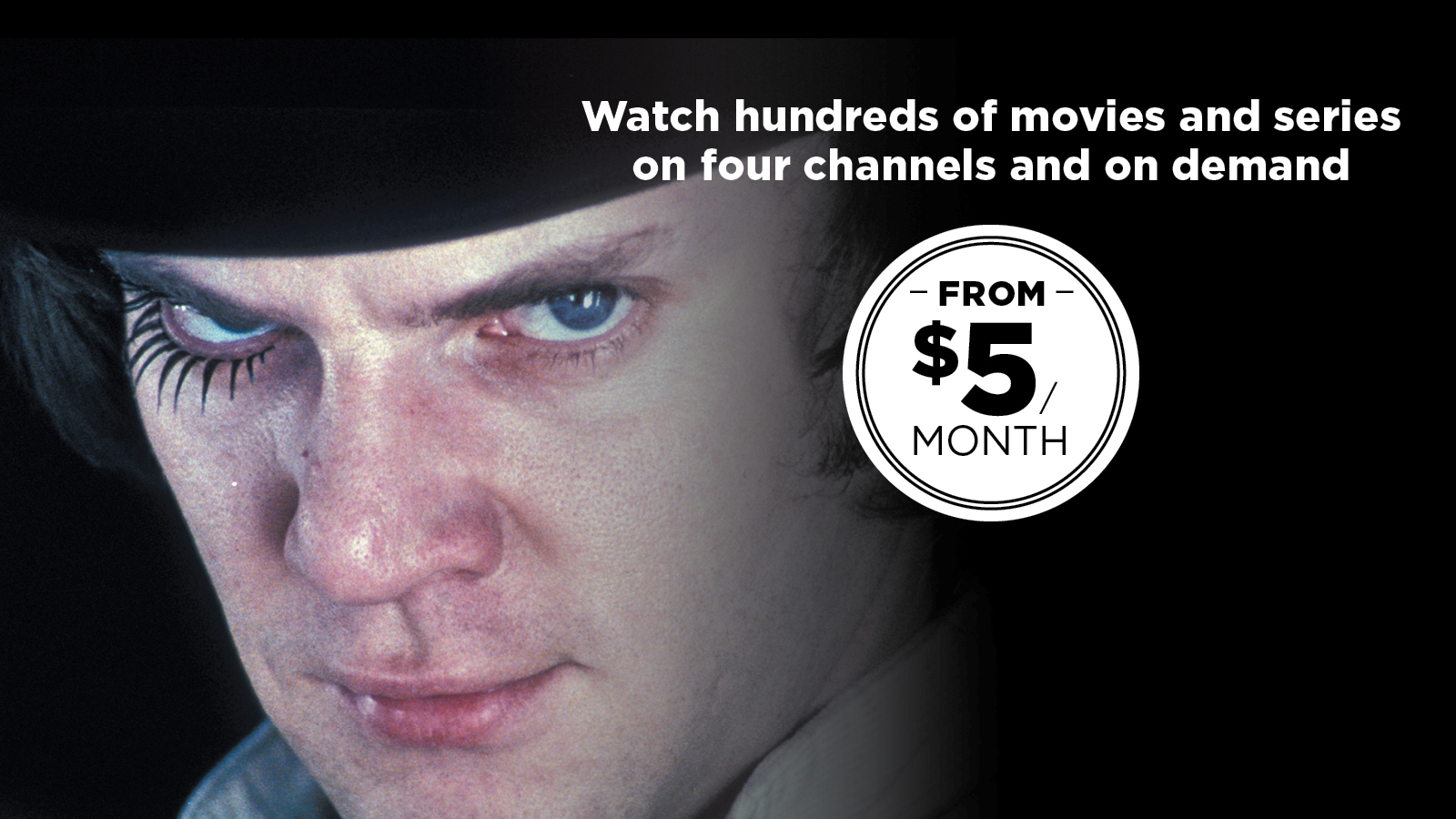 Watch hundreds of movies and series on four channel and on demand from $5 a month