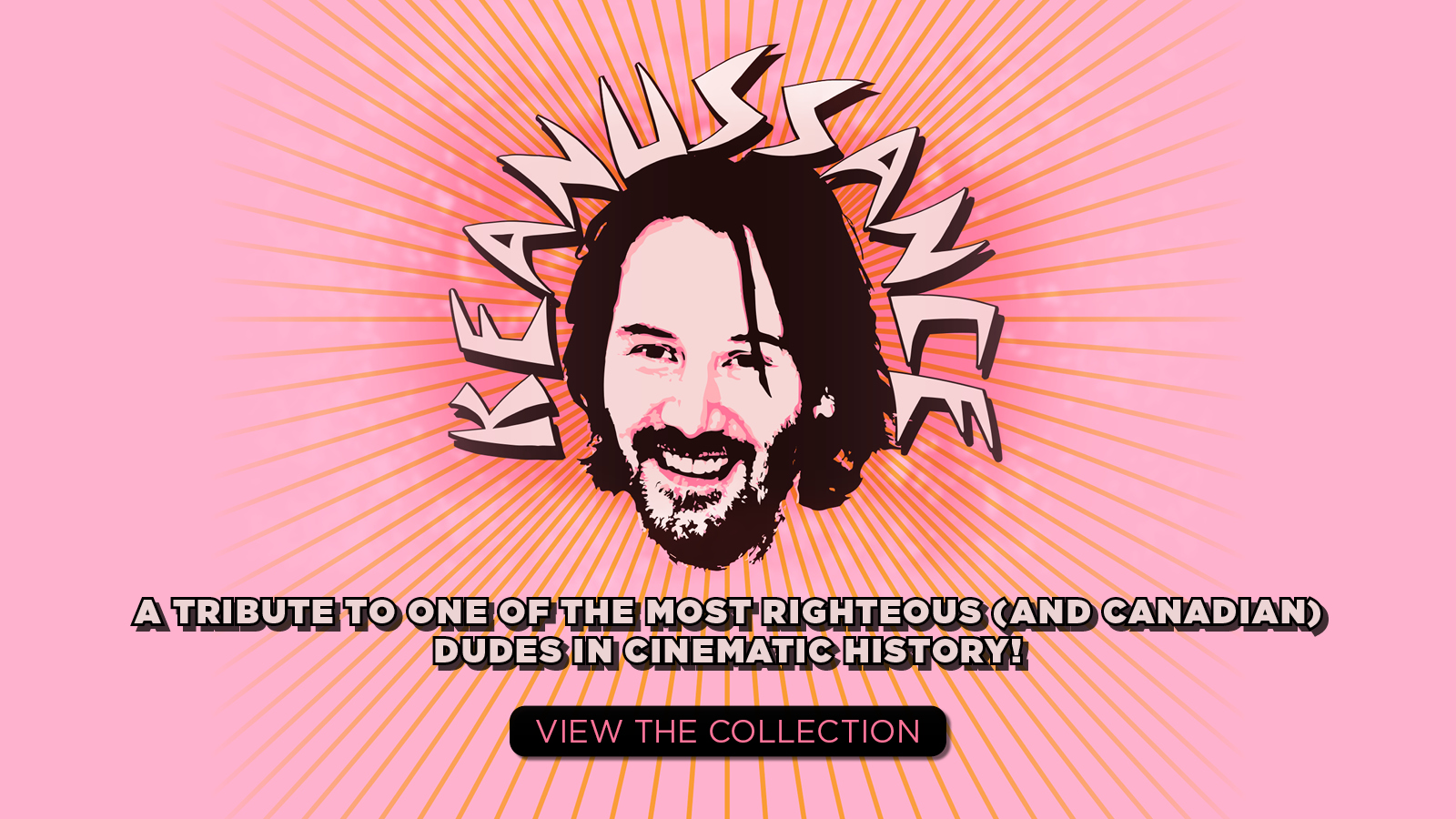 Keanussance – A tribute to one of the most righteous (and Canadian) dudes in cinematic history! – View the collection