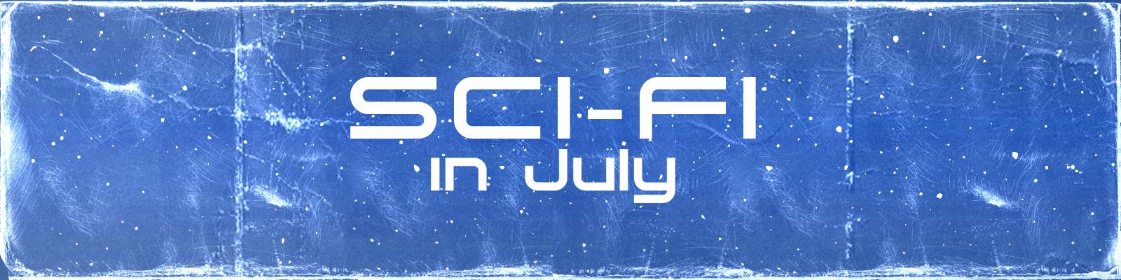 Sci-Fi in July