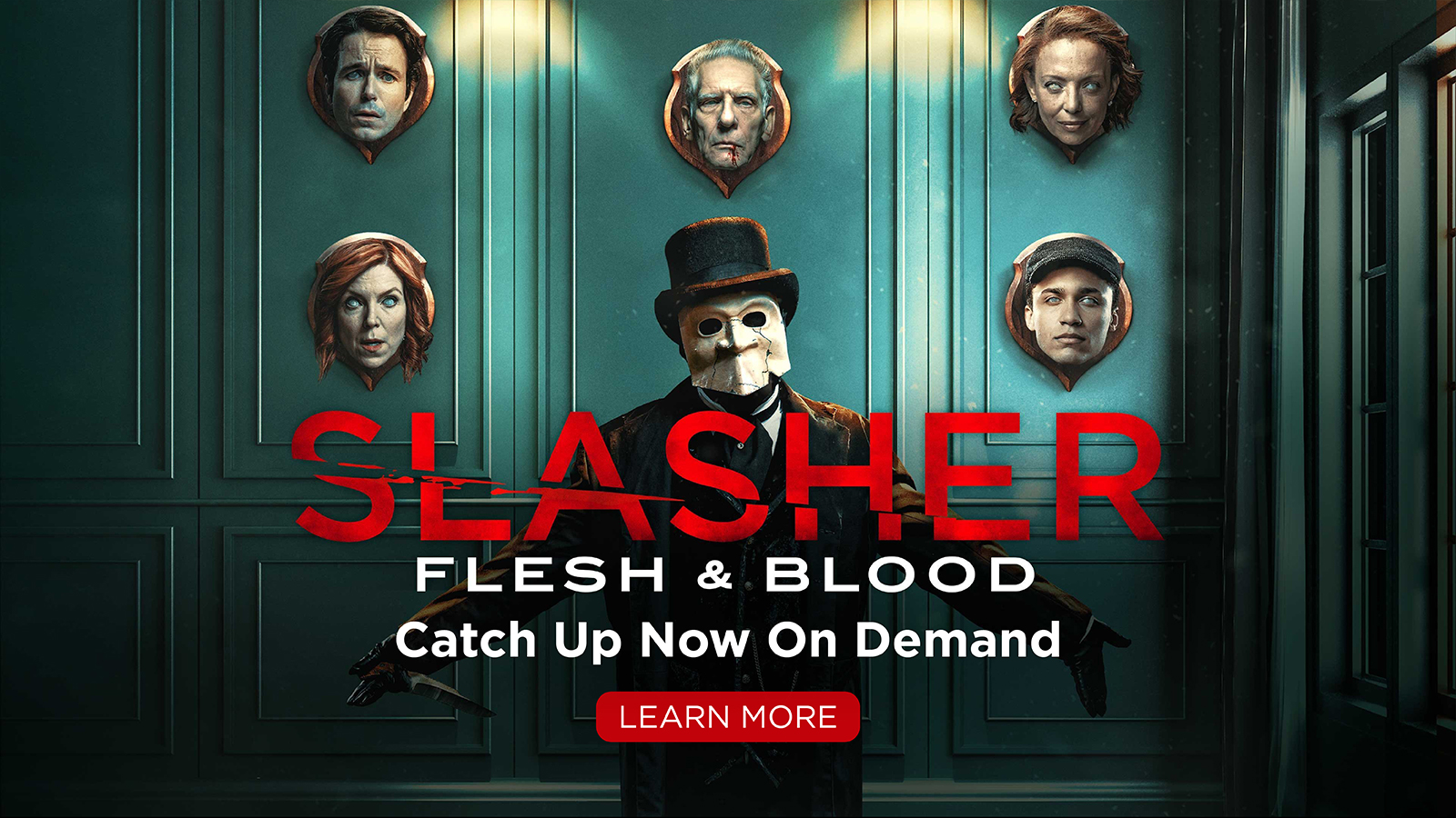 Slasher Flesh & Blood – Catch up on demand – LEARN MORE –