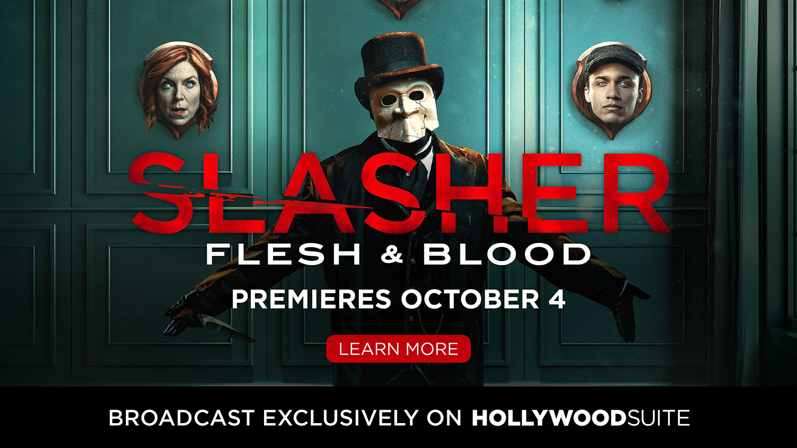 Slasher Flesh & Blood – Premieres October 4 – LEARN MORE – Broadcast exclusively on Hollywood Suite