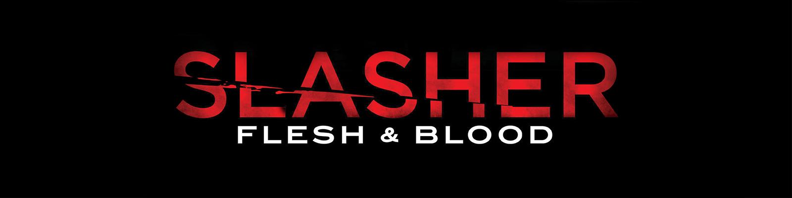 Slasher Flesh and Blood
