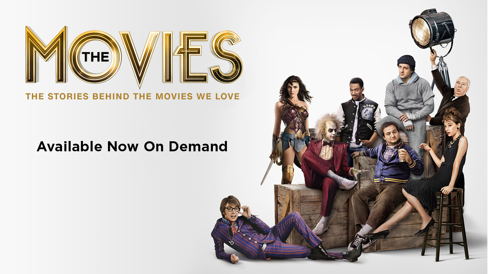The Movies: The Stories Behind the Movies We Love AVAILABLE NOW ON DEMAND