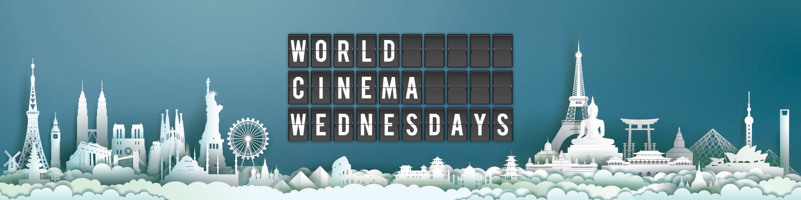 World Cinema Wednesdays