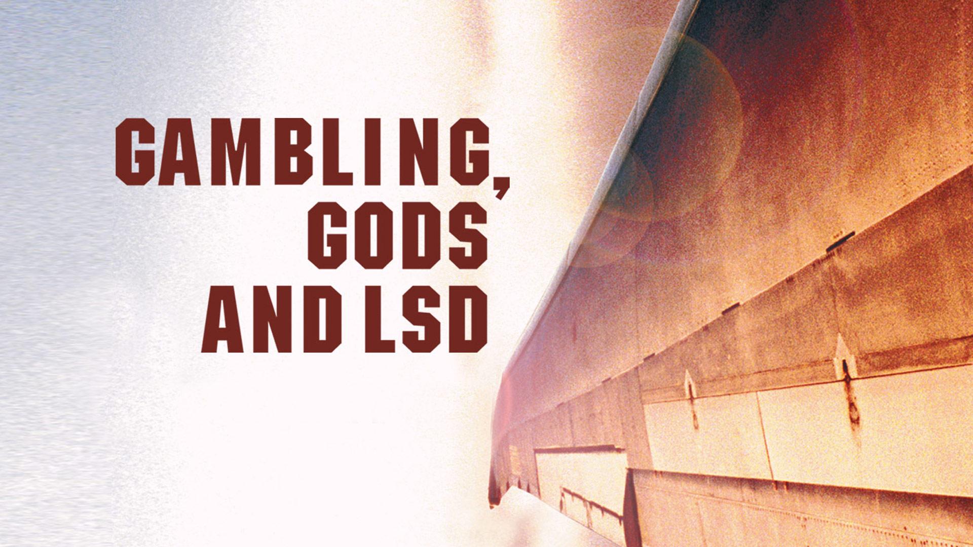 Gambling, Gods, And Lsd