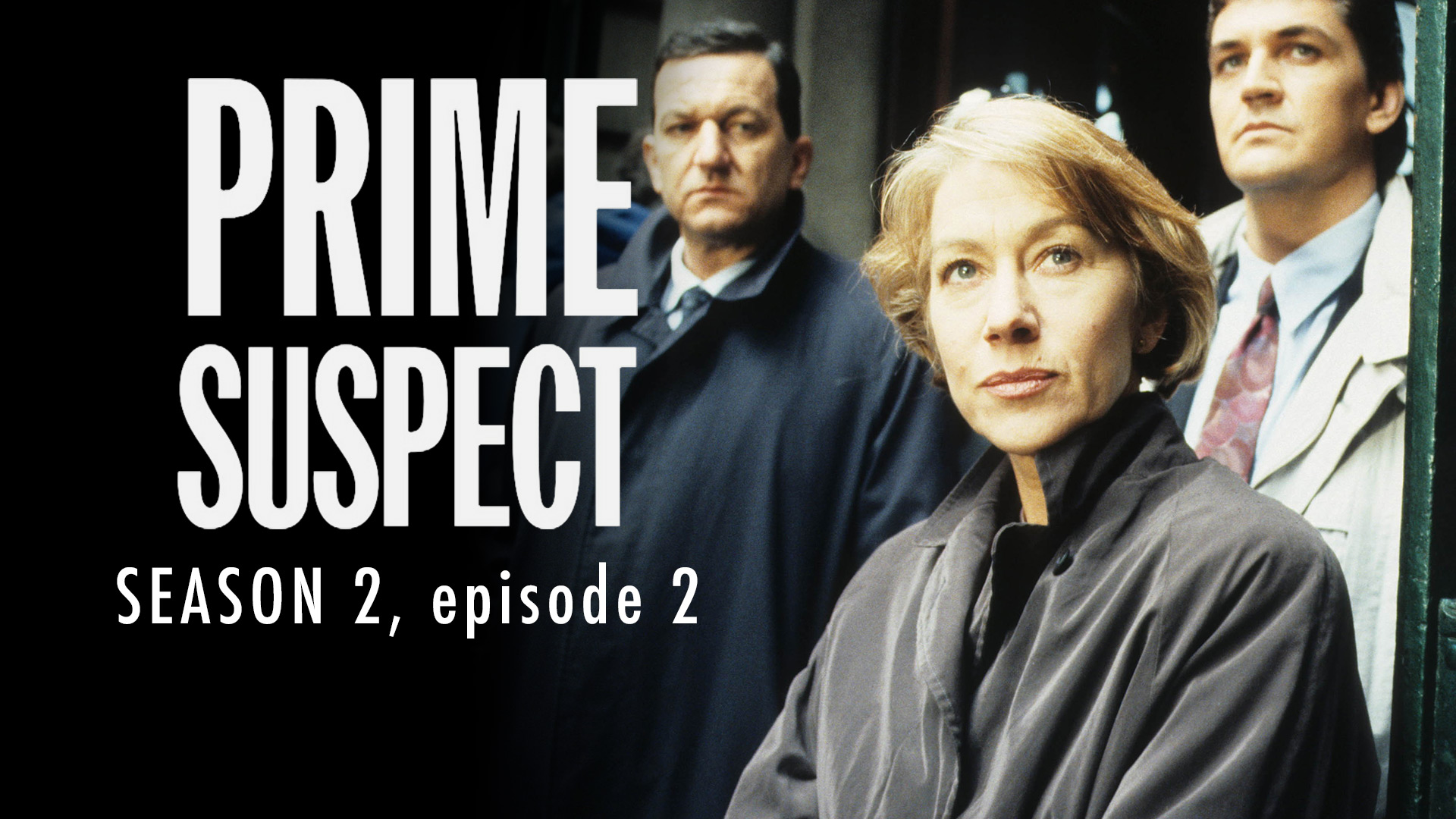 Prime Suspect Season 2 Ep 2