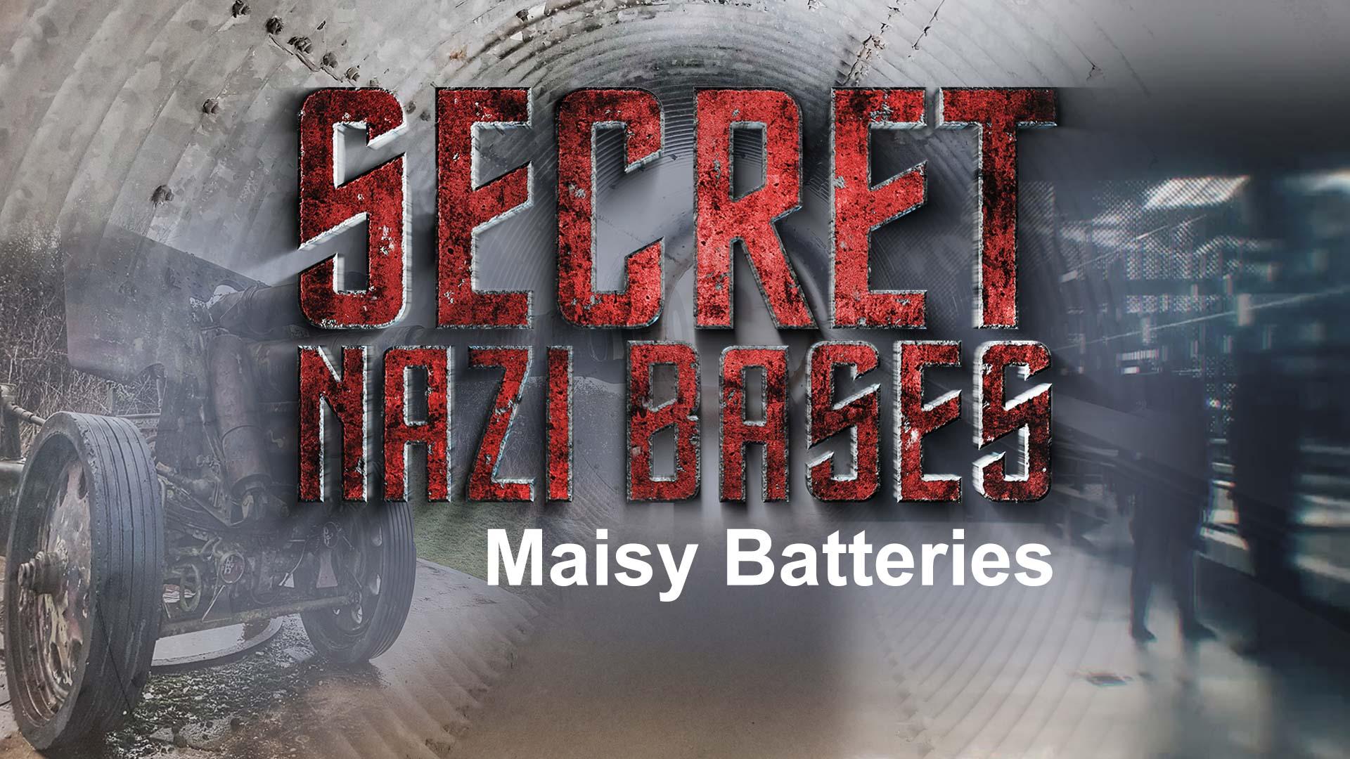Secret Nazi Bases: Maisy Batteries