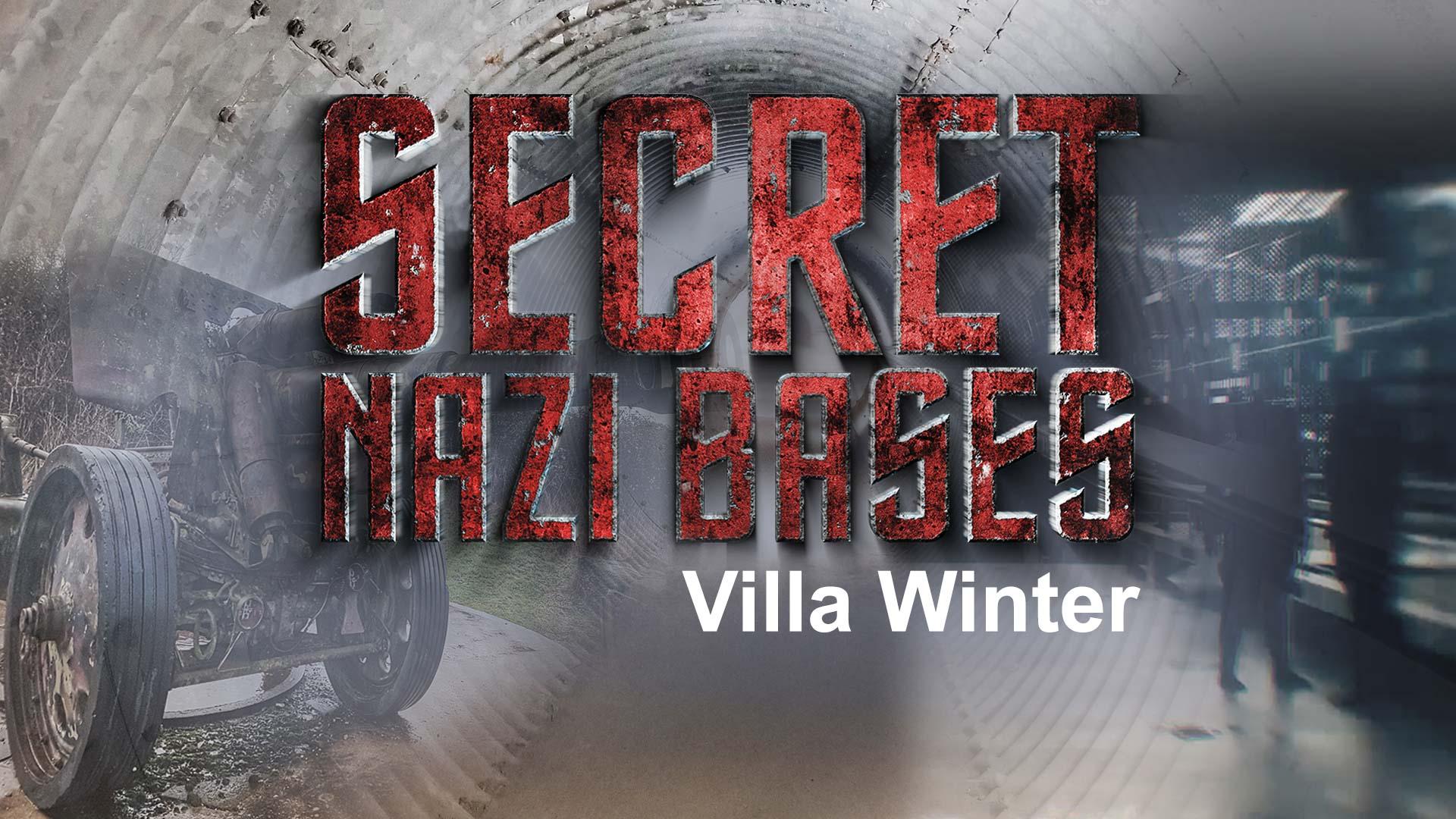 Secret Nazi Bases: Villa Winter