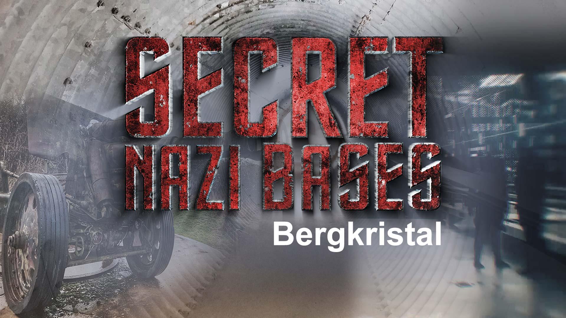 Secret Nazi Bases: Bergkristal