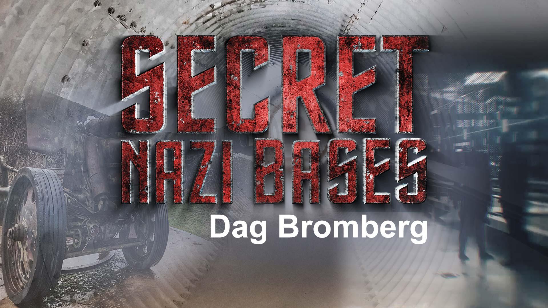 Secret Nazi Bases: Dag Bromberg