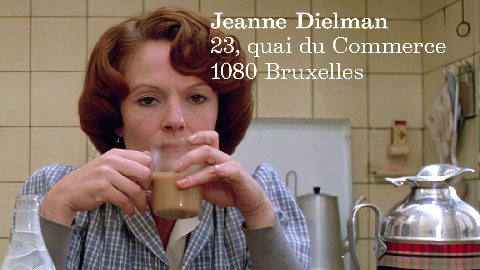 Jeanne Dielman, 23, Quai Du Commerce, 1080 Brussels
